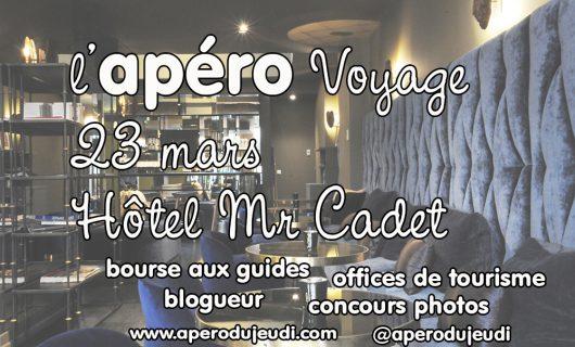 Invitation : Apéro Voyage chez Monsieur Cadet le 23/03